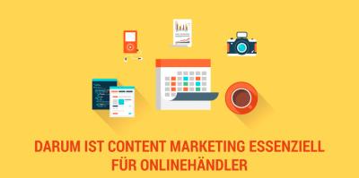Warum die Verbindung aus Content Marketing und SEO für Onlinehändler essenziell ist