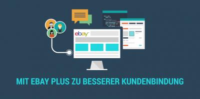 eBay Plus – Kundenbindung durch Premium-Vorteile