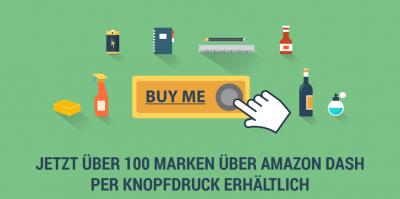 [Update] Einkaufen per Knopfdruck bei Amazon Dash jetzt für über 100 Marken