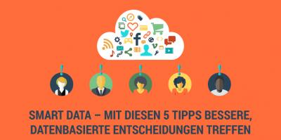 Smart Data in kleinen und mittelständischen Unternehmen – 5 Tipps für den Sofortstart