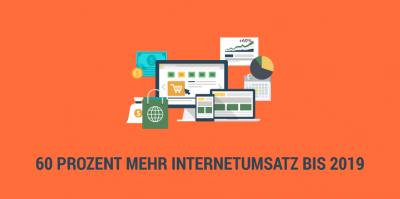 Bis 2019 sollen die Umsätze der Internetbranche um fast 60 Prozent ansteigen