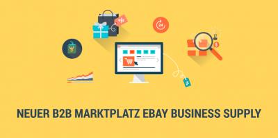 eBay bündelt Seller-Dienste in B2B-Marktplatz eBay Business Supply