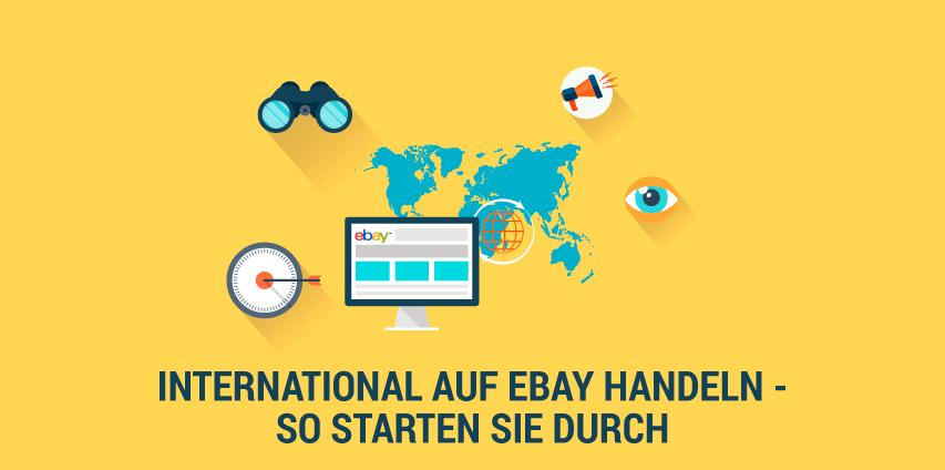 Cross Border Trade auf eBay – So können Sie international auf eBay durchstarten!