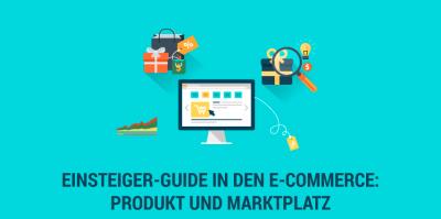 Einsteiger-Guide in den E-Commerce – Aller Anfang ist schwer