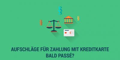 Gesetz gegen Aufschläge für bestimmte Zahlungsmittel im Onlinehandel