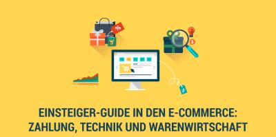 Teil 2: Einsteigertipps in den E-Commerce – Zahlung, Technik und Warenwirtschaft