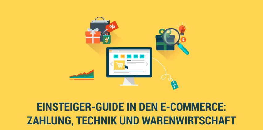 Teil 2: Einsteiger-Guide in den E-Commerce – Zahlung, Technik und Warenwirtschaft