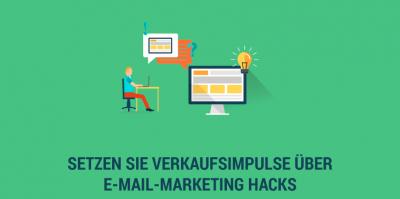 Setzen Sie Verkaufsimpulse über E-Mail-Marketing Hacks
