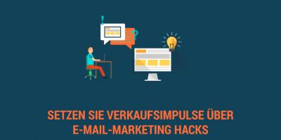 Setzen Sie Verkaufsimpulse über E-Mail-Marketing Hacks (Teil 2)