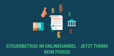 Fiskus nimmt Steuerbetrug bei Online-Handel ins Visier