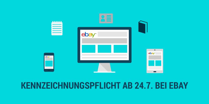 Ab dem 24. Juli werden bei eBay gültige Produktkennzeichnungen Pflicht!