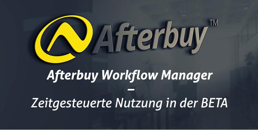 Afterbuy Workflow Manager – Automatisierte Workflows jetzt mehrmals täglich ausführbar