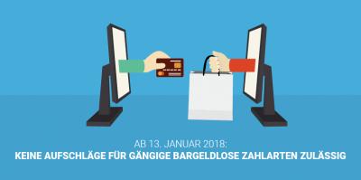 Gastbeitrag Protected Shops: Zahlartenaufschläge sind lt. EU Richtlinie ab dem 13.01.2018 verboten!