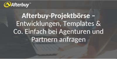 Neu: Die Afterbuy Projektbörse – Entwicklungen, Templates & Co. einfach bei Agenturen und Partnern anfragen