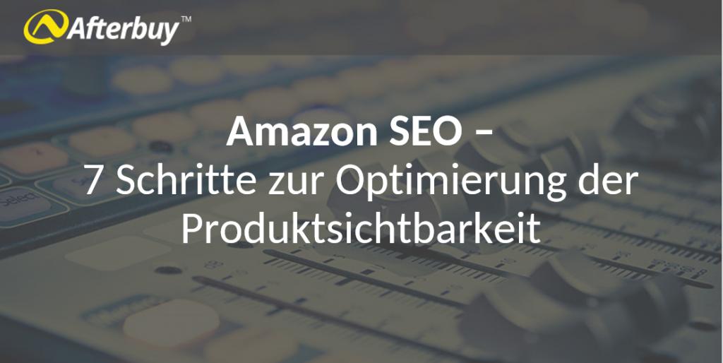 Amazon SEO (Listing Optimierung) – Die wichtigsten Kriterien und Faktoren im Überblick