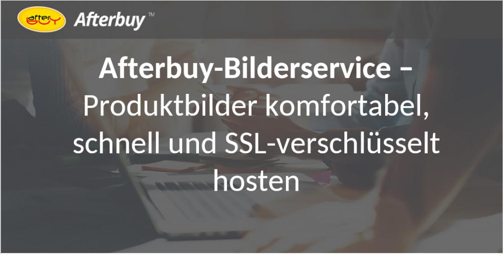 Afterbuy-Bilderservice: Produktbilder komfortabel, sicher, schnell und SSL-verschlüsselt hosten