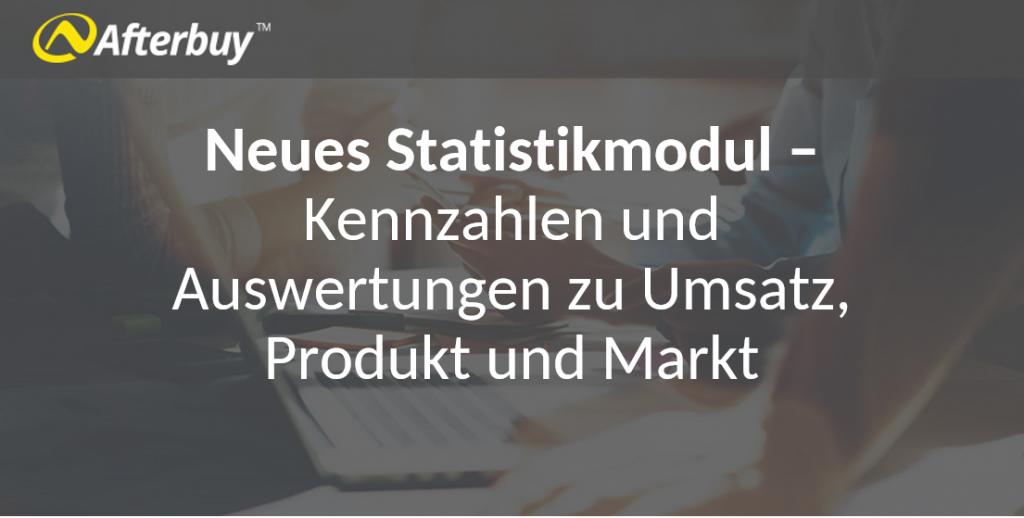 Neues Statistikmodul für Afterbuy: Kennzahlen und Auswertungen zu Umsatz, Produkt und Markt – jetzt in der BETA