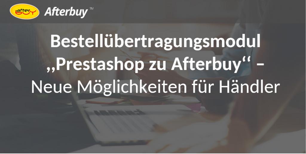"""Neues Bestellübertragungsmodul """"PrestaShop zu Afterbuy"""""""