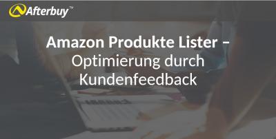 Neue Funktionen im Amazon Produkte Lister als Ergebnis des Kundenfeedback