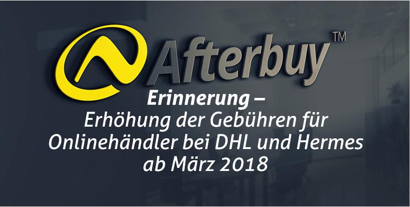 Erinnerung: Erhöhung der Gebühren für Online-Händler bei DHL und Hermes ab März 2018