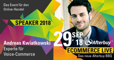 Speaker ECOMMERCE LIVE: Voice-Commerce-Experte Andreas Kwiatkowski