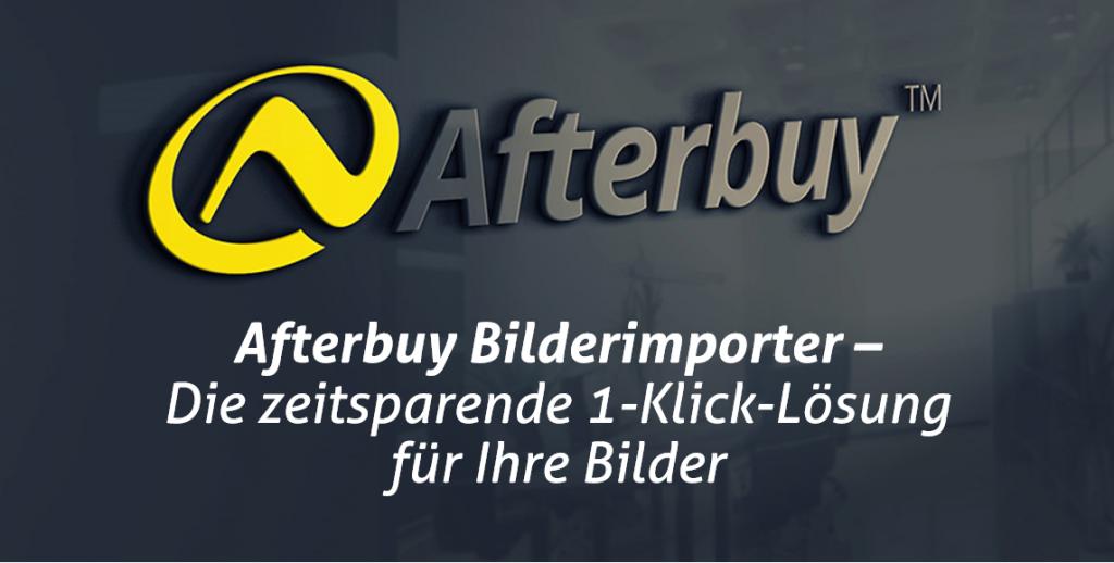 Afterbuy Bilderimporter – Die zeitsparende 1-Klick-Lösung für Ihre Bilder