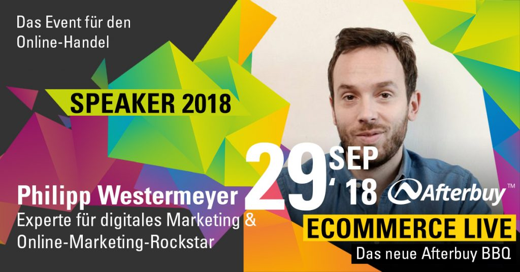 Speaker ECOMMERCE LIVE: Online-Marketing-Rockstar Philipp Westermeyer