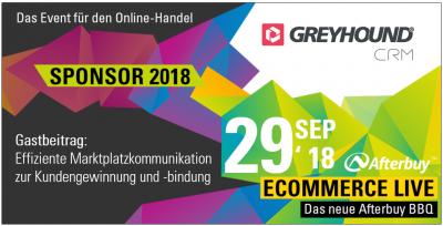 Gastbeitrag: Erhöhte Kundengewinnung und -Bindung dank effizienter Marktplatzkommunikation – Treffen Sie GREYHOUND auf der ECOMMERCE LIVE