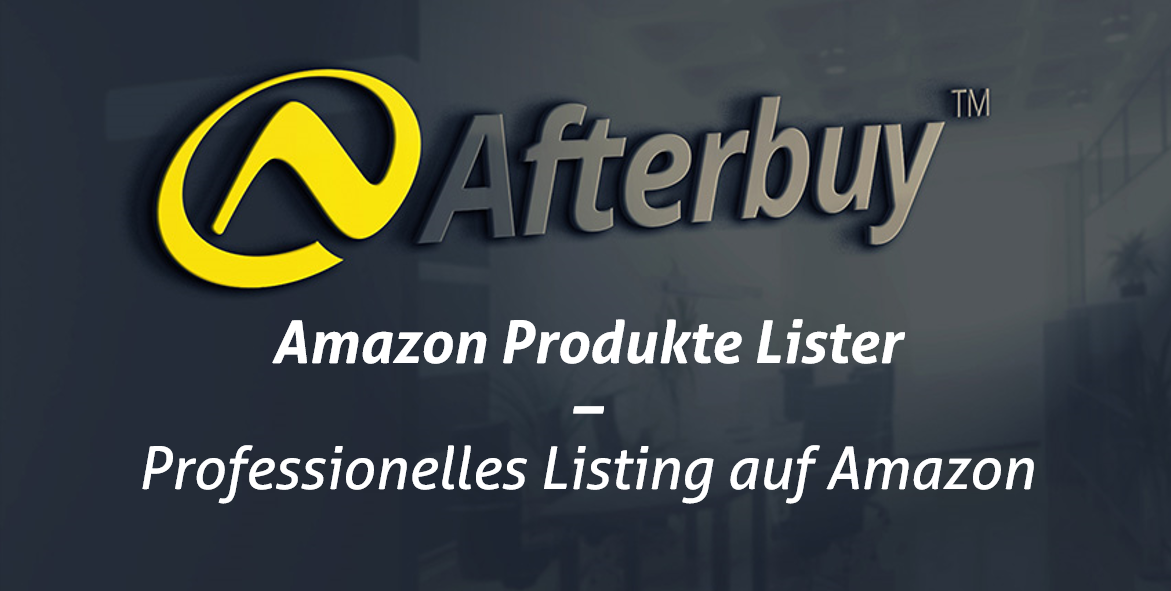 Amazon Produkte Lister – Hiermit listen Sie effizient & erfolgreich auf Amazon!