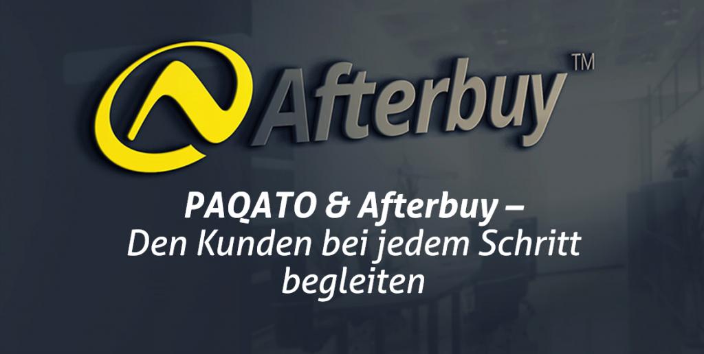 Mit PAQATO und Afterbuy den Kunden jeden Schritt auf der Customer Journey begleiten – kostenfreies Webinar!