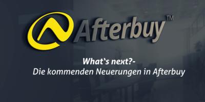 What´s next? Die kommenden Neuerungen in Afterbuy
