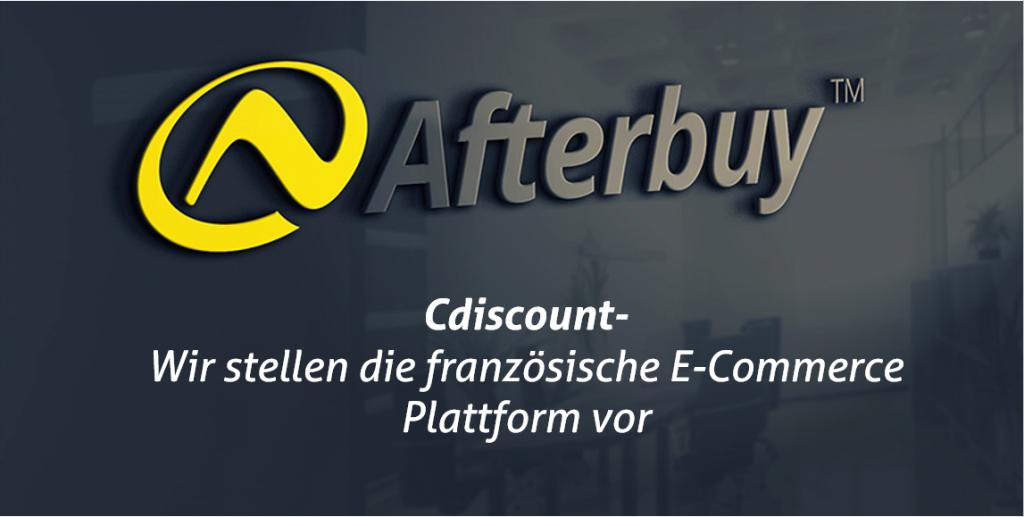 Cdiscount – Mit der Afterbuy Anbindung den französischen E-Commerce Marktplatz erobern