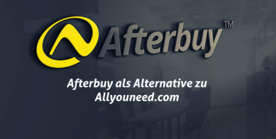 Afterbuy als Alternative zum Marktplatz Allyouneed.com