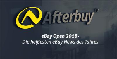 eBay Open 2018 – Diese Neuigkeiten sollten Sie kennen!