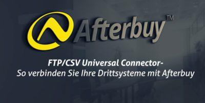 FTP/CSV Universal Connector: So verbinden Sie Ihre Drittsysteme mit Afterbuy