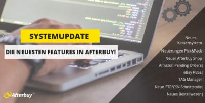 Systemupdate: Die neuesten Features in Afterbuy