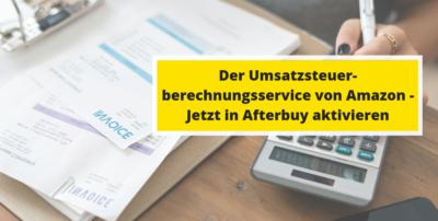 Umsatzsteuerberechnungsservice von Amazon – Jetzt in Afterbuy aktivieren