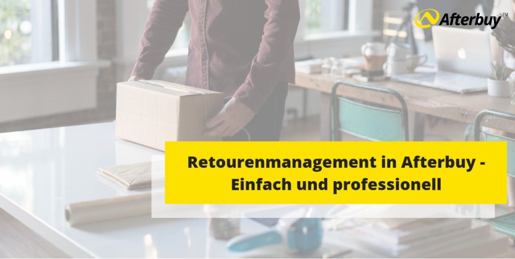 Professionelles Retourenmanagement in Afterbuy – So geht's!