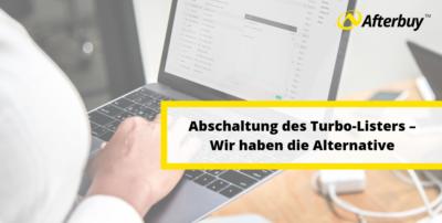 Turbo Lister Abschaltung – Wir haben die Alternative