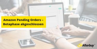 Ausstehende Bestellungen – Betaphase der Amazon Pending Orders  abgeschlossen