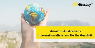 Amazon Australien – Internationalisieren Sie Ihr Geschäft