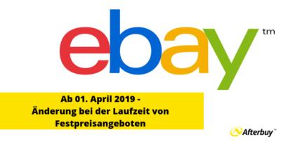 """Ab 01. April 2019 – nur noch Angebotsdauer """"Gültig bis auf Widerruf"""" für Festpreisangebote bei eBay verfügbar!"""