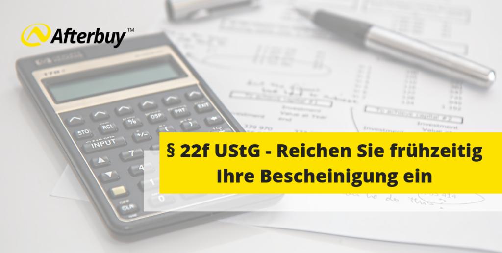 § 22f Umsatzsteuergesetz – Reichen Sie jetzt Ihre Bescheinigung bei den Marktplätzen ein