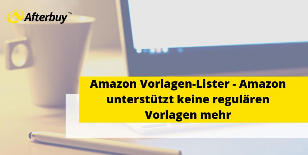 Amazon Vorlagen-Lister – reguläre Vorlagen werden nicht mehr von Amazon unterstützt