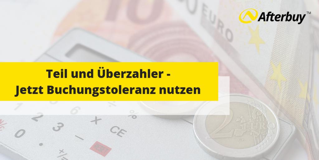 Buchungstoleranz für Teil- und Überzahler: keine offenen Aufträge durch Differenzen in der Währungsumrechnung