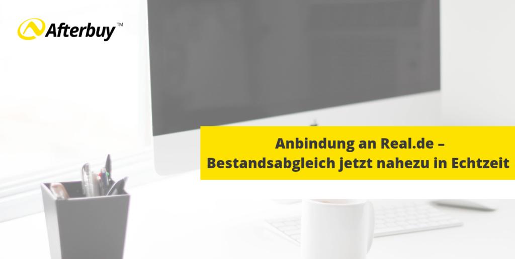 Anbindung an Real.de – Bestandsabgleich jetzt nahezu in Echtzeit
