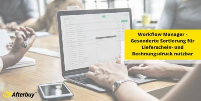 Rechnungen und Lieferscheine sortiert über den Workflow Manager drucken