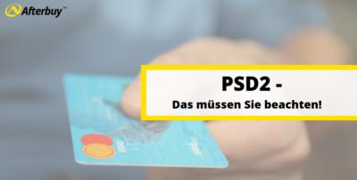 PSD2 – Was Sie über die Zahlungsrichtlinie wissen müssen