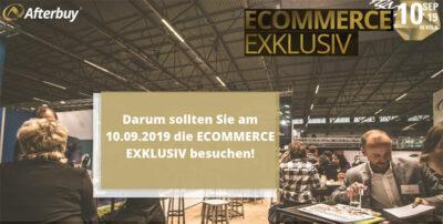 5 gute Gründe am 10.09.2019 die ECOMMERCE EXKLUSIV zu besuchen!