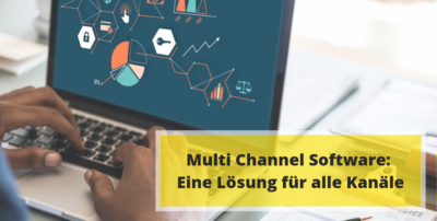 Multi Channel Software: Eine Lösung für alle Kanäle
